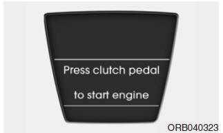 Press clutch pedal to start engine