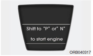 Shift to P or N to start the engine